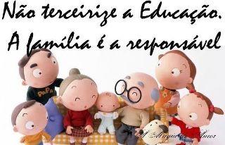 Pais educam, escolas ensinam