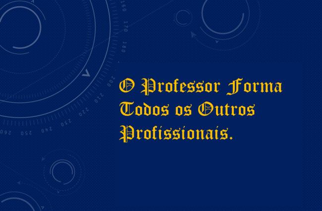 Professores, patrimônio universal